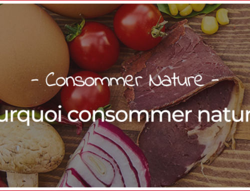 Pourquoi consommer nature ?