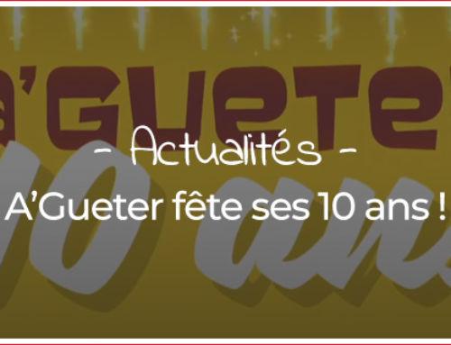 A' Gueter a 10 ans !